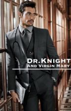 Dr.Knight and Virgin Mary by BxxkTxpia
