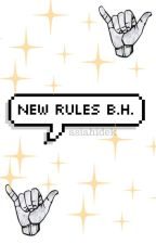 New Rules b.h. by asiahidek