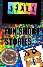 FUN SHORT STORIES by lordlauren