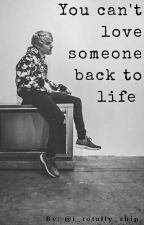 You Can't Love Someone Back to Life • Gawsten by i_totally_ship_it