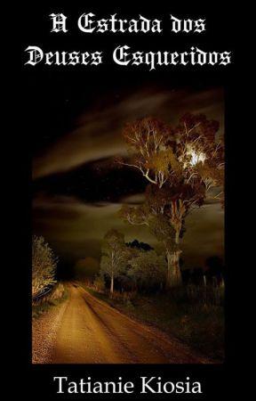 A Estrada dos Deuses Esquecidos by tatianiekiosia