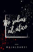 No subas al ático. by Majalda831