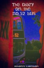 The diary on the No.52 bus (Entered In Wattys 2019) by author878