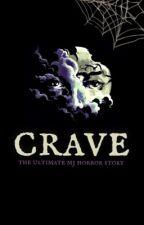 Crave {Michael Jackson Fanfiction} by moonwalkers_original