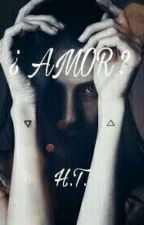 ¿AMOR? by user96220764