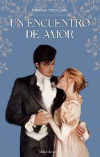 Un Encuentro de amor #3 by holiuuuu