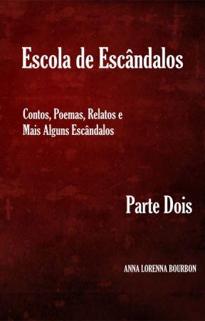 Escola de Escândalos - Parte Dois (+18) by AnnaLorennaBourbon
