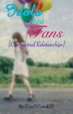 Idols And Fans : Contractual Relationships✔ by YooWon428