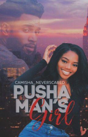 Pusha Man's Girl by misha_writes