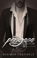 Perigoso Sedutor - Série Irmãos Levinsk by RosiFont