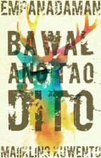 Bawal Ang Tao Dito by EmpanadaMan
