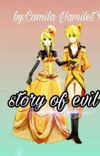 Story of Evil by CamilaYamiletRomanCo