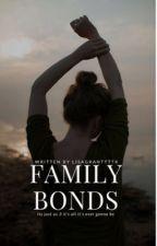 Family Bonds by lisagranttttX