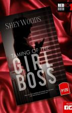 TAMING OF THE GIRL BOSS (Published under RED ROOM) by SheyWoods
