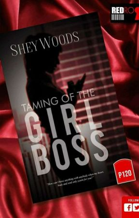 TAMING OF THE GIRL BOSS (Published under RED ROOM)--COMPLETED by SheyWoods