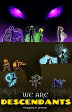 We Are Descendants {Ninjago} by NinjagoMLP_Dreamer