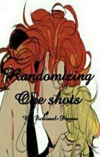 Randomizing One Shots by Fictional-Person