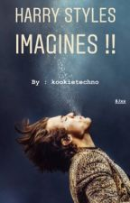 Harry Styles IMAGINES !! by Mrs_Wakookie