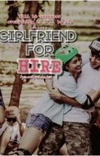 Girlfriend for Hire (Kathniel spg) by sweetpatchedkid