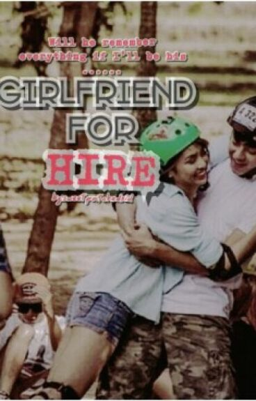 Girlfriend for Hire (Kathniel spg)
