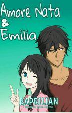 AMORE NATA & EMILIA by Raprilian