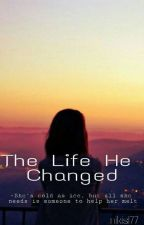 The Life He Changed  by nikis177