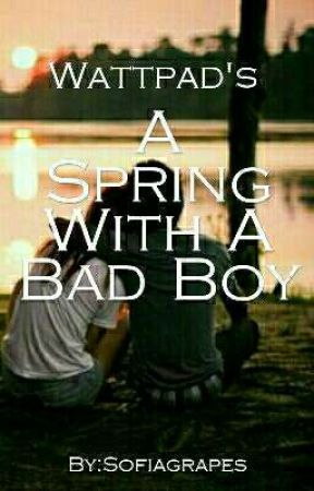 A Spring With A Bad Boy by Sofiagrapes