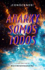 ¡ANARKY SOMOS TODOS! 🔥 by movimientoanarky