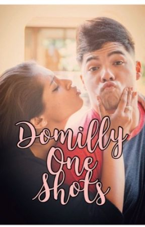 Domilly One Shots ❤️ by domillyonly