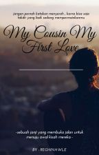 My Cousin My First Love by Reghinawle