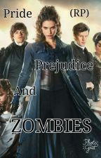 Pride + Prejudice and ZOMBIES (RP) by Peru_and_Romano