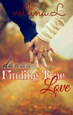 DANANG - Finding True Love [COMPLETED]  by Vellina_L