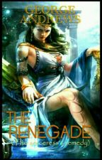The Renegade(The Sorceress's Remedy) by TheSyncret