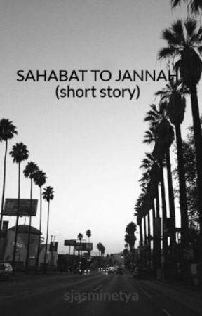 SAHABAT TO JANNAH (short story) by sjasminetya