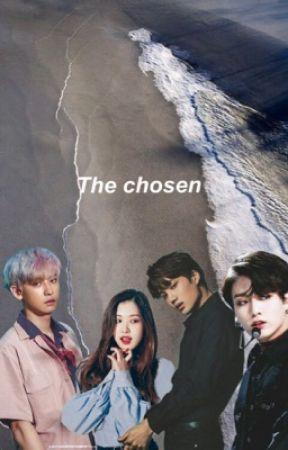 The chosen by ttaeshiiz