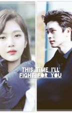 This Time I'll Fight For You by t_minaah