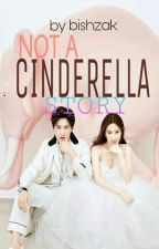 Not A Cinderella Story (Royal Series) by bishzak