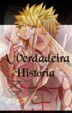 A Verdadeira História by kethy_rissato