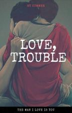 Love, Trouble by shinjinyoe