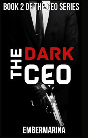 The Dark CEO 2 of the CEO Series by embermarina