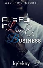 All's Fair in Love and Business: Xavier's Story by kylekay