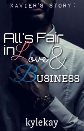 All's Fair in Love and Business: Xavier's Story