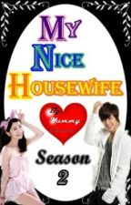 My Nice Housewife [COMPLETED] [On Editing] by BoomBachoy