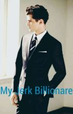 My Jerk Billionare by Nina3324
