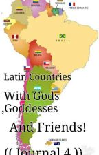 Latin Countries With Gods, Goddesses and Friends! ((Journal 4)) by Peru_and_Romano