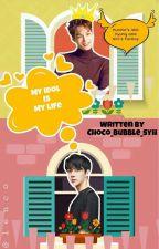 Hunnie's Idol Hyung and Nini's fanboy(My Idol is My Life) by choco_bubble_syh