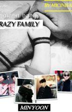 CRAZY FAMILY *minyoon (sequel byuntae park) by micin_soleha