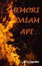 Memori dalam Api by NizSyazhu