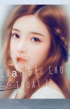 Chạy Đâu Cho Thoát !! [ Ngôn Tình ](HOÀN) by LThanh896