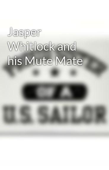 Jasper Whitlock and his Mute Mate by Writerchic